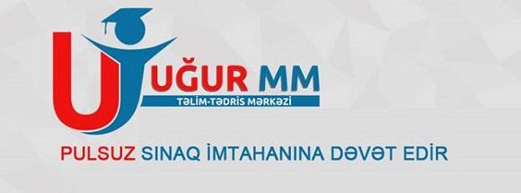 """""""UĞUR MM"""" Təlim- Tədris Mərkəzi sizləri PULSUZ sınaq imtahanına dəvət edir - 1"""