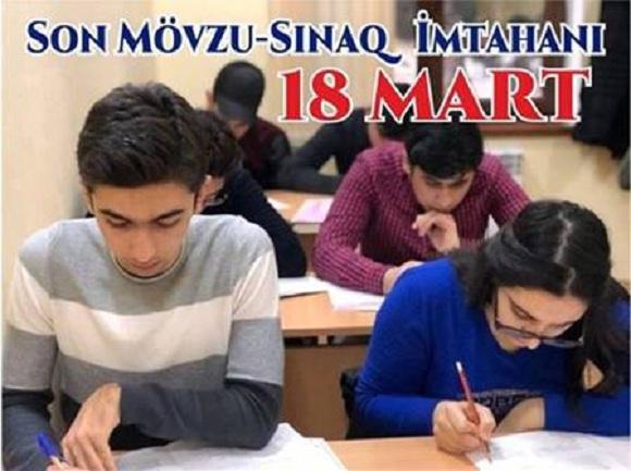 """18 Mart tarixində Son Mövzu Sınaq """"6"""" imtahanı keçiriləcək - 1"""