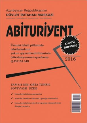 """""""Abituriyent"""" jurnalının 2016-cı ilin xüsusi buraxılışını haradan almaq olar?"""