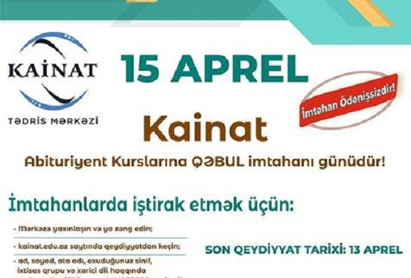 15 Aprel Kainat Abituriyent kurslarına qəbul günüdür! - 1